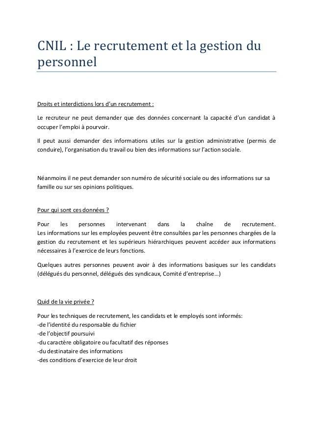 CNIL : Le recrutement et la gestion dupersonnelDroits et interdictions lors d'un recrutement :Le recruteur ne peut demande...