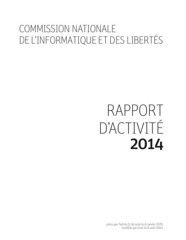 RAPPORT D'ACTIVITÉ 2014 COMMISSION NATIONALE DE L'INFORMATIQUE ET DES LIBERTÉS prévu par l'article 11 de la loi du 6 janvi...
