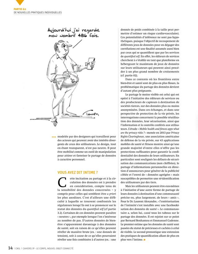 14 CNIL CAHIERS IP - LE CORPS, NOUVEL OBJET CONNECTÉ donnée de poids combinée à la taille peut per- mettre d'estimer un ri...