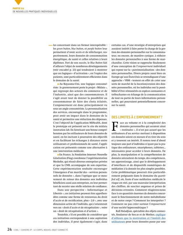 24 CNIL CAHIERS IP - LE CORPS, NOUVEL OBJET CONNECTÉ certains cas, d'une stratégie d'entreprises qui auraient intérêt à fa...