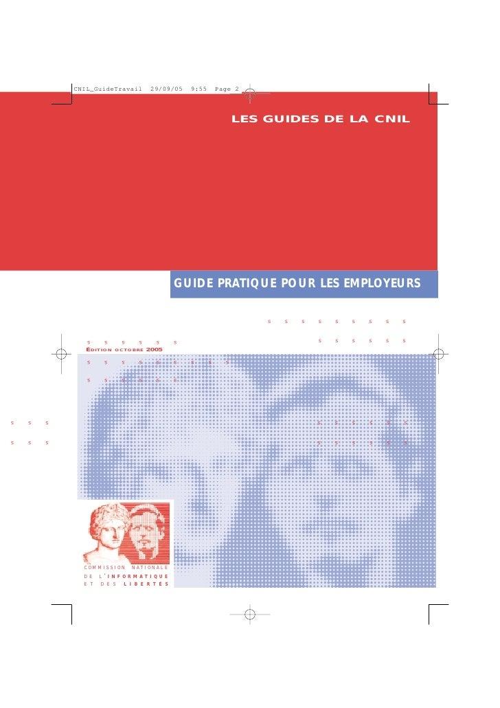 LES GUIDES DE LA CNIL                                          GUIDE PRATIQUE POUR LES EMPLOYEURS                         ...