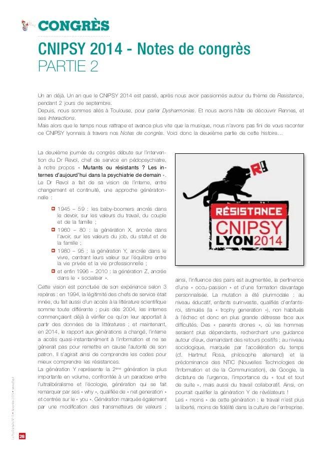26 LePsyDéchaînéN°15•Novembre2015•www.affep.fr CONGRÈS CNIPSY 2014 - Notes de congrès PARTIE 2 Un an déjà. Un an que le CN...