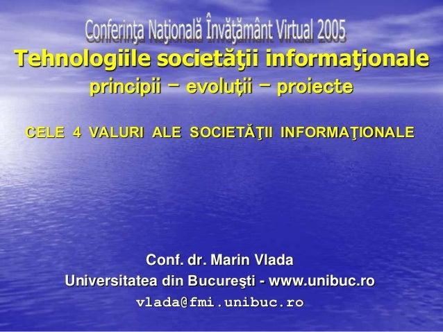 Tehnologiile societăţii informaţionale principii - evoluţii - proiecte CELE 4 VALURI ALE SOCIETĂŢII INFORMAŢIONALE Conf. d...