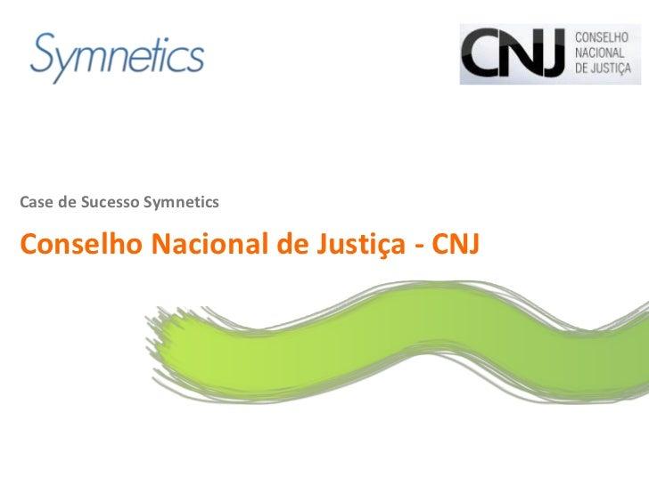 Logo do clienteCase de Sucesso SymneticsConselho Nacional de Justiça - CNJ