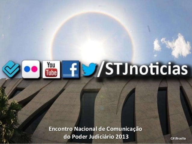 Encontro Nacional de Comunicação     do Poder Judiciário 2013      CJF/Brasília