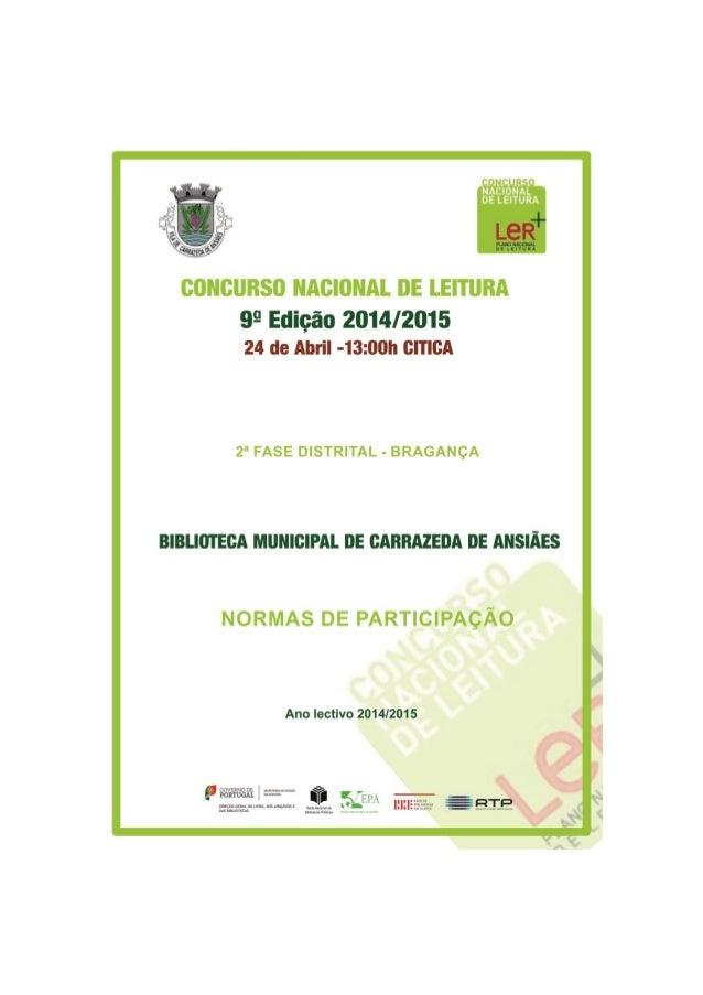 Normas de participação no CNL 2014/2015 – Fase Distrital (Bragança/ Carrazeda de Ansiães) 2 As normas de participação aqui...