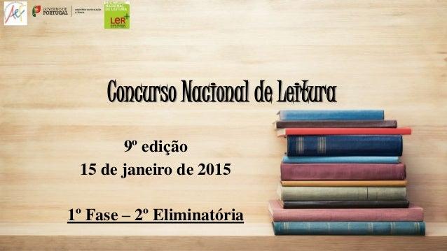 Concurso Nacional de Leitura 9º edição 15 de janeiro de 2015 1º Fase – 2º Eliminatória