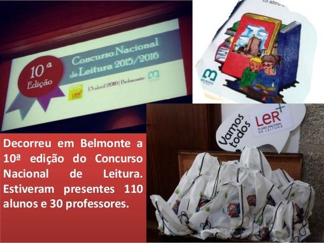 Decorreu em Belmonte a 10ª edição do Concurso Nacional de Leitura. Estiveram presentes 110 alunos e 30 professores.