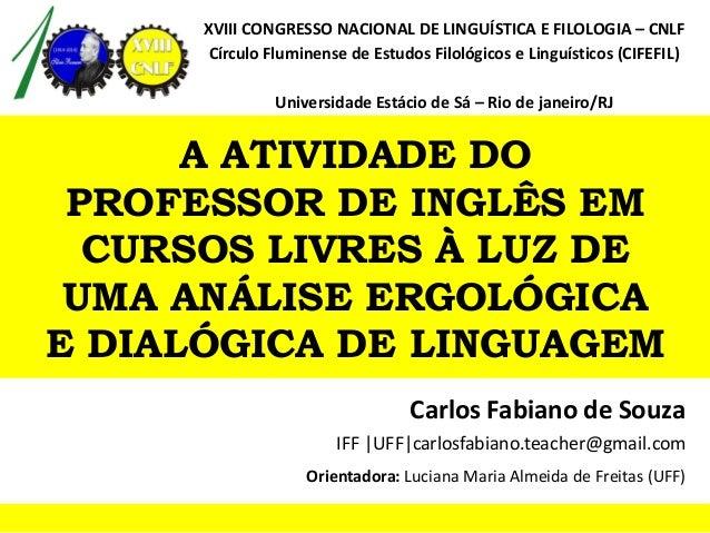 XVIII CONGRESSO NACIONAL DE LINGUÍSTICA E FILOLOGIA – CNLF Círculo Fluminense de Estudos Filológicos e Linguísticos (CIFEF...