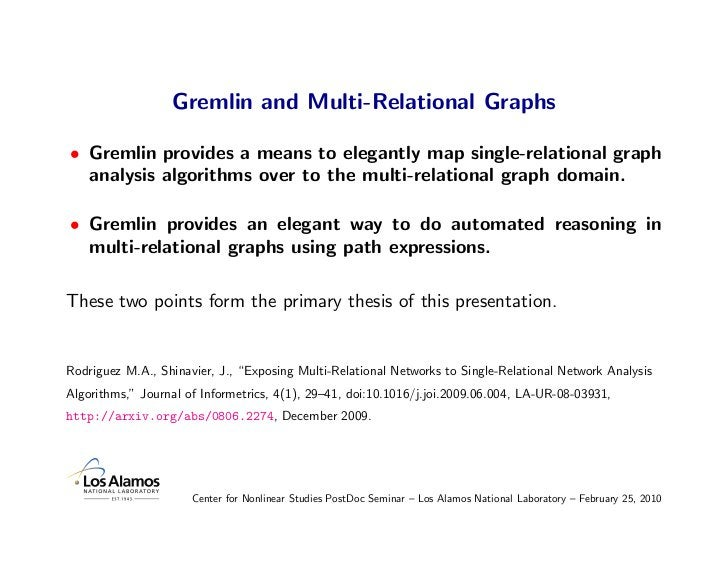 Gremlin and Multi-Relational Graphs  • Gremlin provides a means to elegantly map single-relational graph   analysis algori...
