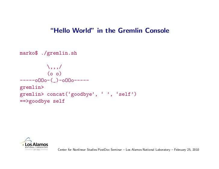 """""""Hello World"""" in the Gremlin Console   marko$ ./gremlin.sh           ,,,/          (o o) -----oOOo-(_)-oOOo----- gremlin> ..."""