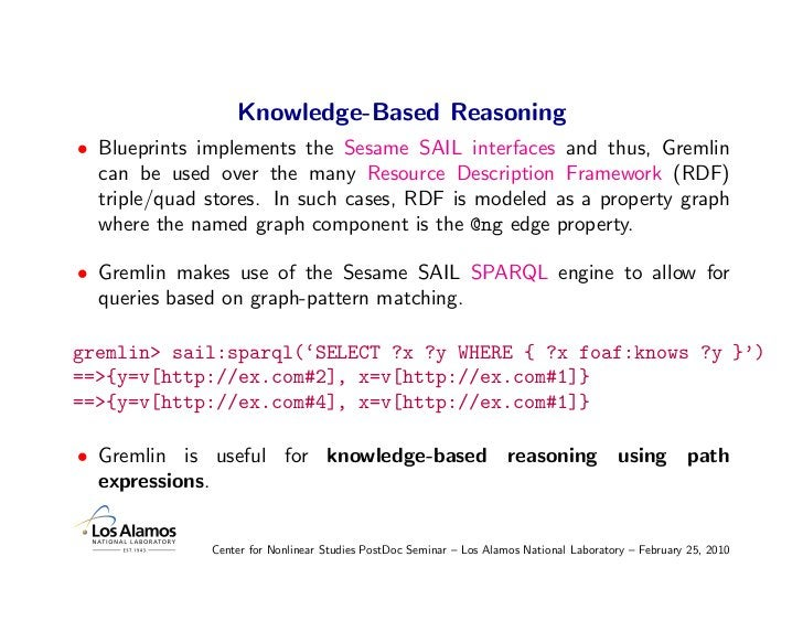 Knowledge-Based Reasoning • Blueprints implements the Sesame SAIL interfaces and thus, Gremlin   can be used over the many...