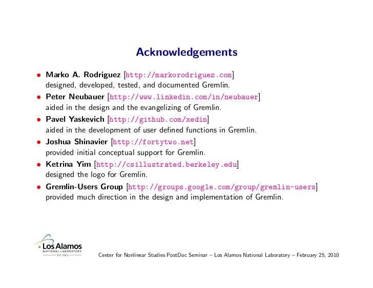Acknowledgements • Marko A. Rodriguez [http://markorodriguez.com]   designed, developed, tested, and documented Gremlin. •...