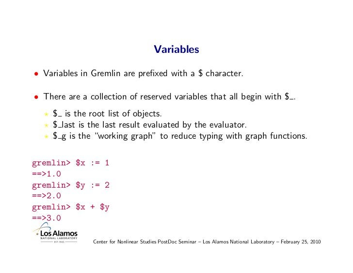 Variables  • Variables in Gremlin are prefixed with a $ character.  • There are a collection of reserved variables that all...