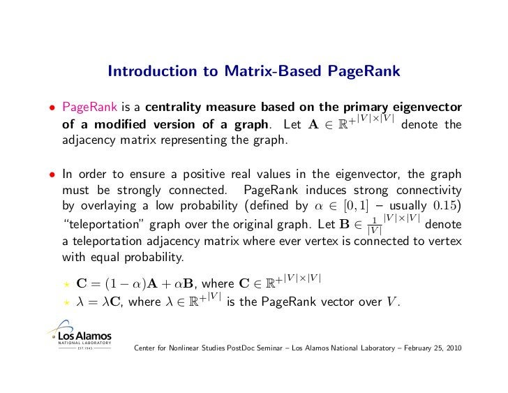Introduction to Matrix-Based PageRank  • PageRank is a centrality measure based on the primary eigenvector                ...