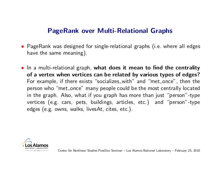 PageRank over Multi-Relational Graphs  • PageRank was designed for single-relational graphs (i.e. where all edges   have t...