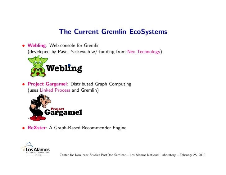 The Current Gremlin EcoSystems • Webling: Web console for Gremlin   (developed by Pavel Yaskevich w/ funding from Neo Tech...