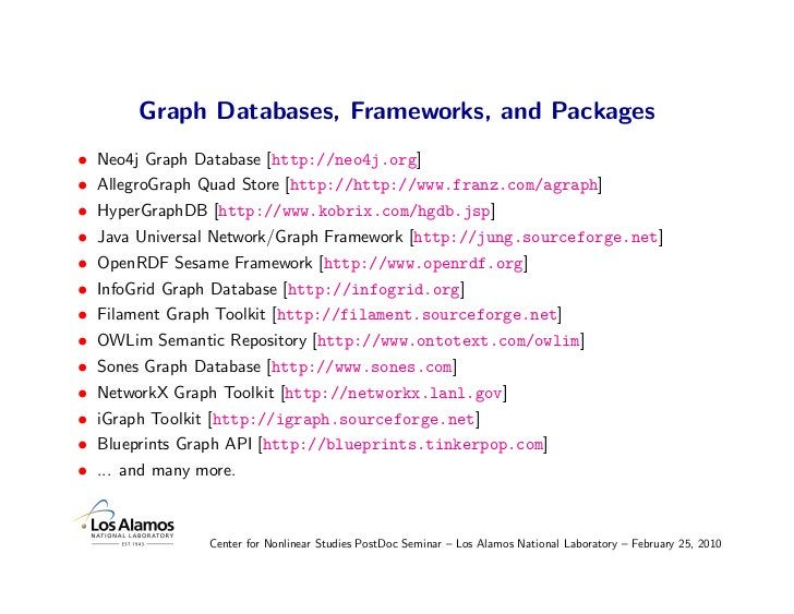 Graph Databases, Frameworks, and Packages •   Neo4j Graph Database [http://neo4j.org] •   AllegroGraph Quad Store [http://...