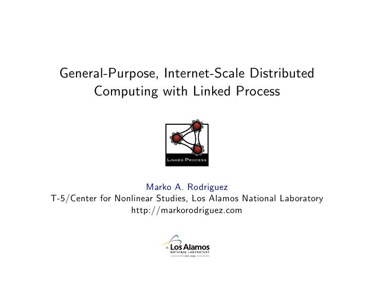 General-Purpose, Internet-Scale Distributed        Computing with Linked Process                               Linked Proc...