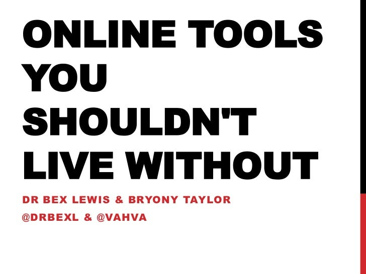 ONLINE TOOLSYOUSHOULDNTLIVE WITHOUTDR BEX LEWIS & BRYONY TAYLOR@DRBEXL & @VAHVA