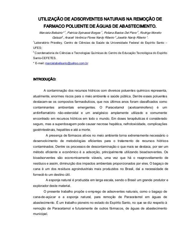 UTILIZAÇÃODEADSORVENTESNATURAISNAREMOÇÃODE FARMACOPOLUENTEDEÁGUASDEAB ASTECIMENTO. MarcielaBelisário*1,Pa...
