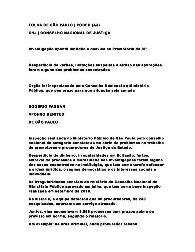 FOLHA DE SÃO PAULO | PODER (A4) CNJ | CONSELHO NACIONAL DE JUSTIÇA Investigação aponta lentidão e desvios na Promotoria de...