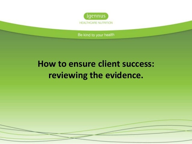 How to ensure client success: reviewing the evidence.