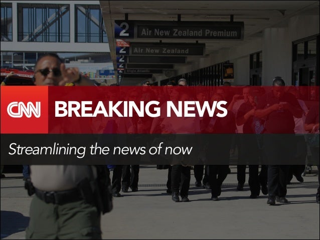 BREAKING NEWS Streamlining the news of now