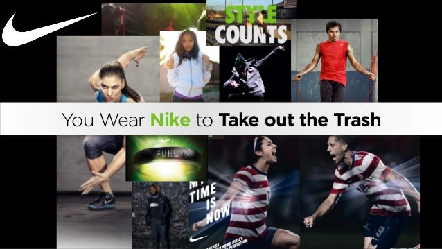 You Wear Nike to Take out the Trash
