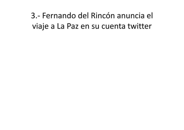3.- Fernando del Rincón anuncia el viaje a La Paz en su cuenta twitter
