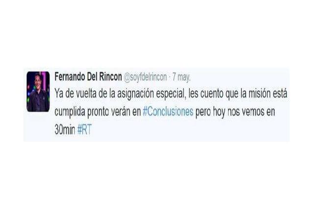 6. Fernando del Rincón confirma entrevista y admite actuación ilícita • El 5 de mayo, Fernando del Rincón escribe en su cu...