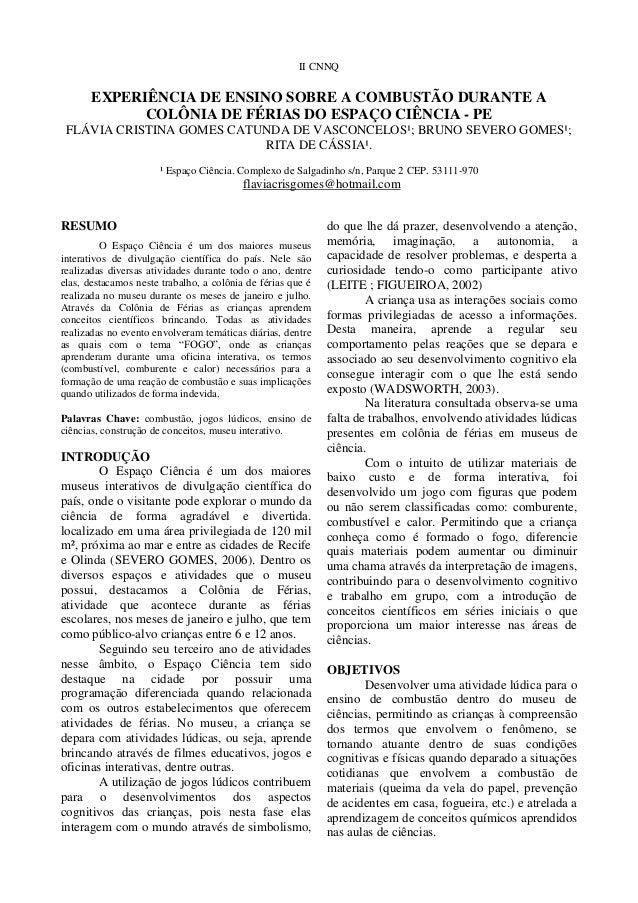 II CNNQ       EXPERIÊNCIA DE ENSINO SOBRE A COMBUSTÃO DURANTE A             COLÔNIA DE FÉRIAS DO ESPAÇO CIÊNCIA - PE FLÁVI...