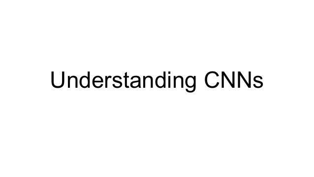 Understanding CNNs