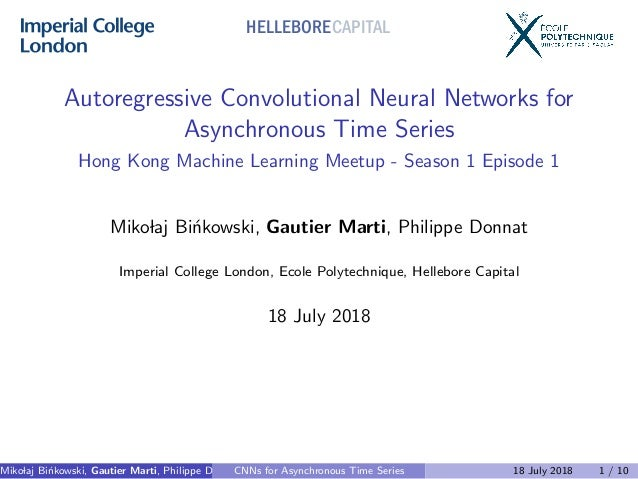 Autoregressive Convolutional Neural Networks for Asynchronous Time Series Hong Kong Machine Learning Meetup - Season 1 Epi...