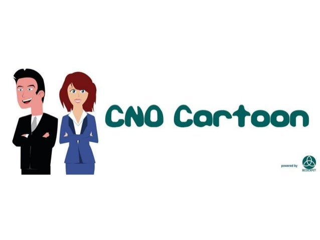 Introduction • Cartoon CNO is a fun and gentle way to educate people about the importance of relationships at all levels. ...