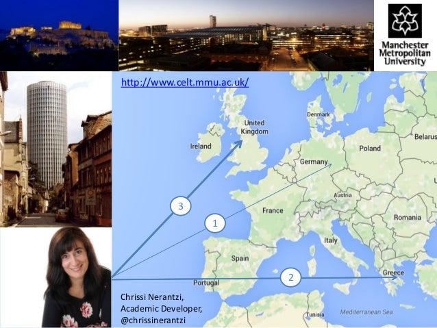 Chrissi Nerantzi, Academic Developer, @chrissinerantzi http://www.celt.mmu.ac.uk/ 1 2 3