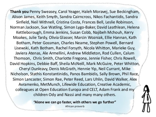 Thank you Penny Sweasey, Carol Yeager, Haleh Moravej, Sue Beckingham, Alison James, Keith Smyth, Sandra Cairncross, Nikos ...