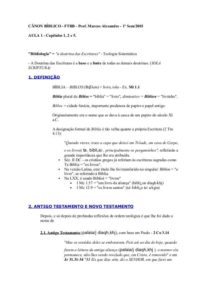 """CÂNON BÍBLICO - FTBB - Prof. Marcos Alexandre - 1º Sem/2003 AULA 1 - Capítulos 1, 2 e 5. """"Bibliologia"""" = """"a doutrina das E..."""