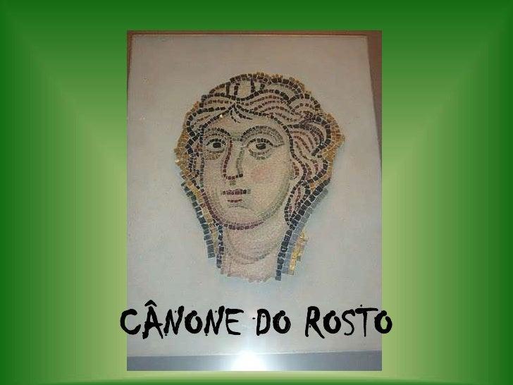 CÂNONE DO ROSTO<br />
