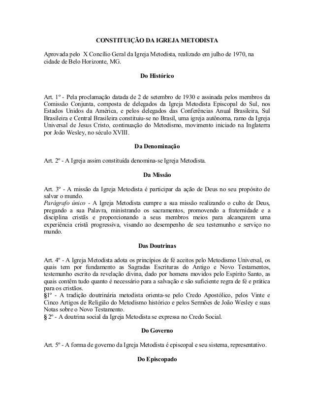 CONSTITUIÇÃO DA IGREJA METODISTA Aprovada pelo X Concílio Geral da Igreja Metodista, realizado em julho de 1970, na cidade...