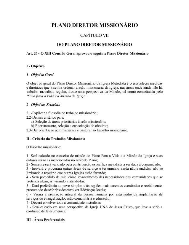 PLANO DIRETOR MISSIONÁRIO CAPÍTULO VII DO PLANO DIRETOR MISSIONÁRIO Art. 26 - O XIII Concílio Geral aprovou o seguinte Pla...