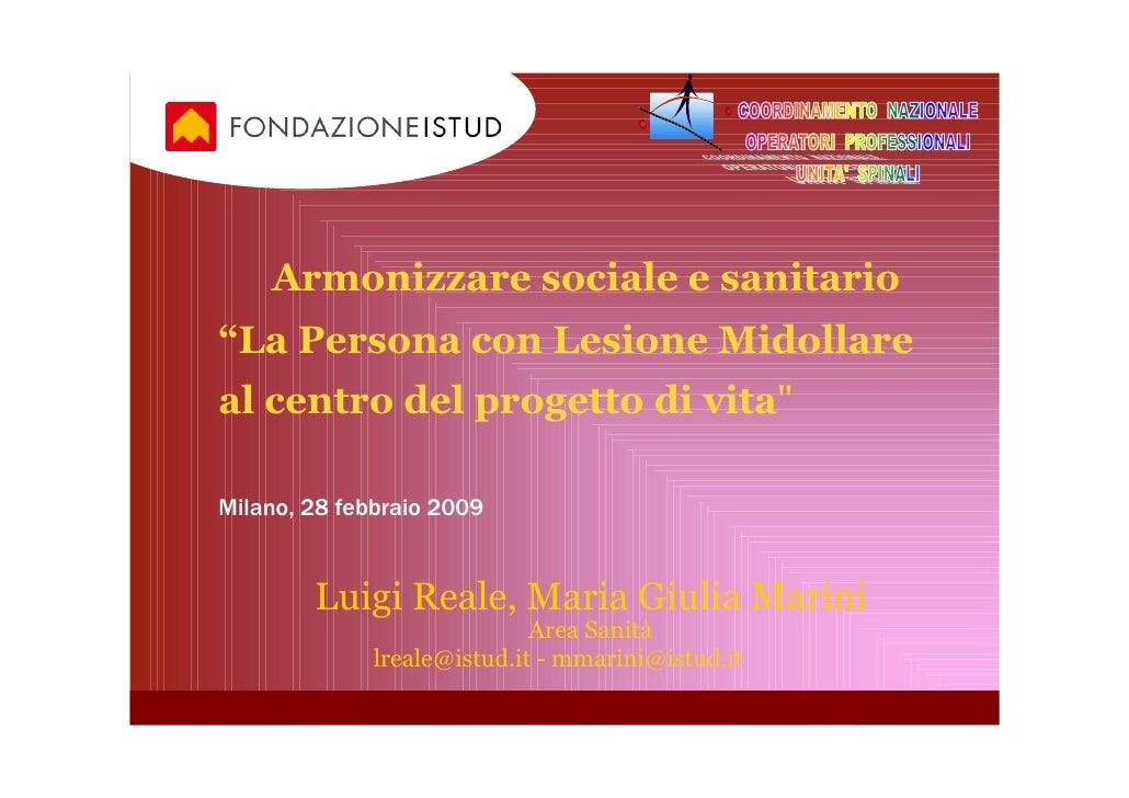 """Armonizzare sociale e sanitario """"La Persona con Lesione Midollare al centro del progetto di vita""""  Milano, 28 febbraio 200..."""