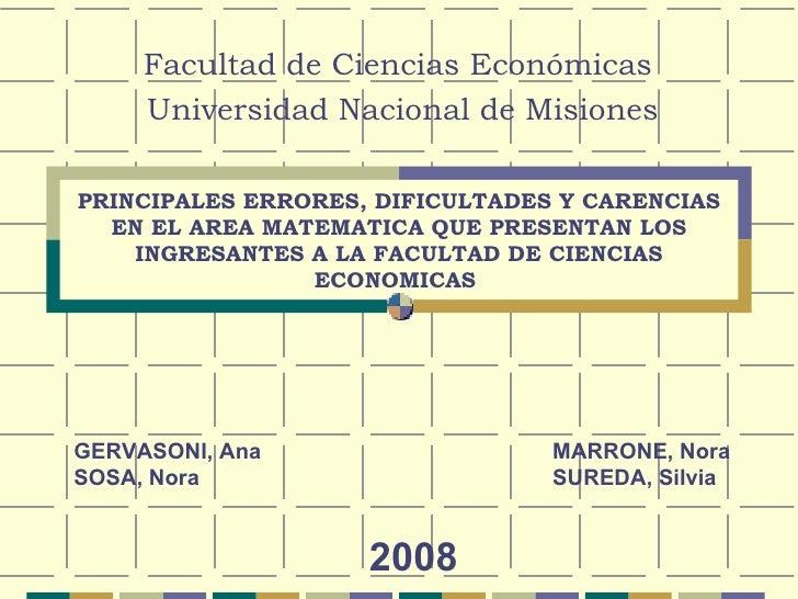 PRINCIPALES ERRORES, DIFICULTADES Y CARENCIAS EN EL AREA MATEMATICA QUE PRESENTAN LOS INGRESANTES A LA FACULTAD DE CIENCIA...