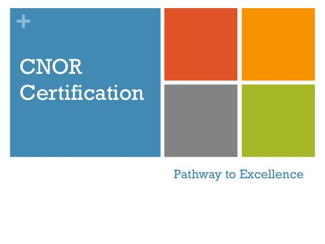 + Pathway to Excellence CNOR Certification