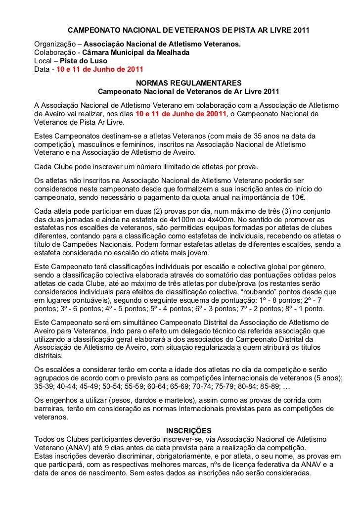 CAMPEONATO NACIONAL DE VETERANOS DE PISTA AR LIVRE 2011Organização – Associação Nacional de Atletismo Veteranos.Colaboraçã...