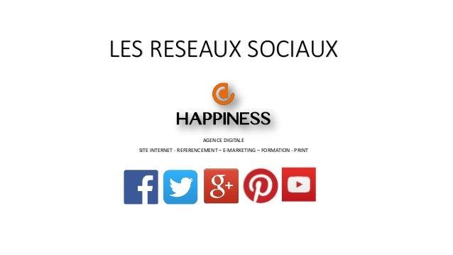 AGENCE DIGITALE SITE INTERNET - REFERENCEMENT – E-MARKETING – FORMATION - PRINT LES RESEAUX SOCIAUX