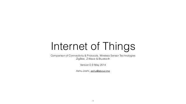 Internet of Things Comparison of Connectivity & Protocols, Wireless Sensor Technologies ZigBee, Z-Wave & Bluetooth ! Versi...