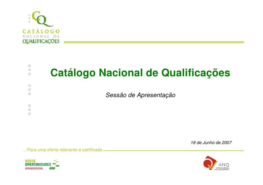 Catálogo Nacional de Qualificações                                              Sessão de Apresentação                    ...