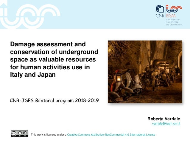 Damage assessment and conservation of underground space as valuable resources for human activities use in Italy and Japan ...