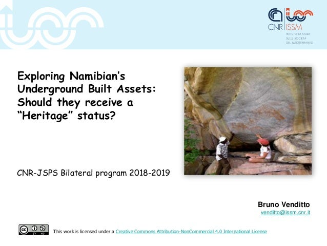 "Exploring Namibian's Underground Built Assets: Should they receive a ""Heritage"" status? CNR-JSPS Bilateral program 2018-20..."
